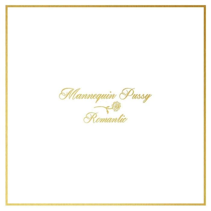 MANNEQUIN PUSSY - Romantic