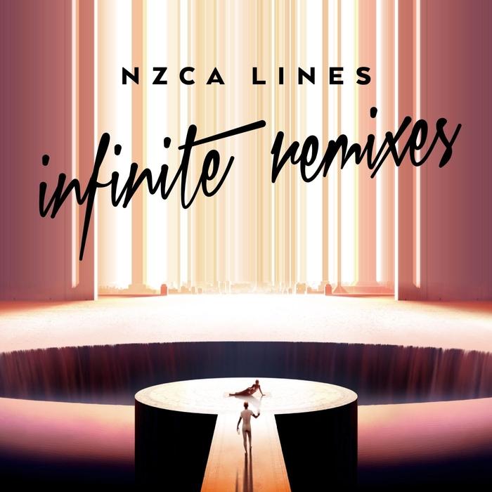 NZCA LINES - Infinite (Remixes)