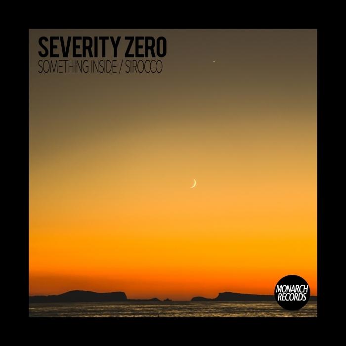 SEVERITY ZERO - Something Inside/Sirocco