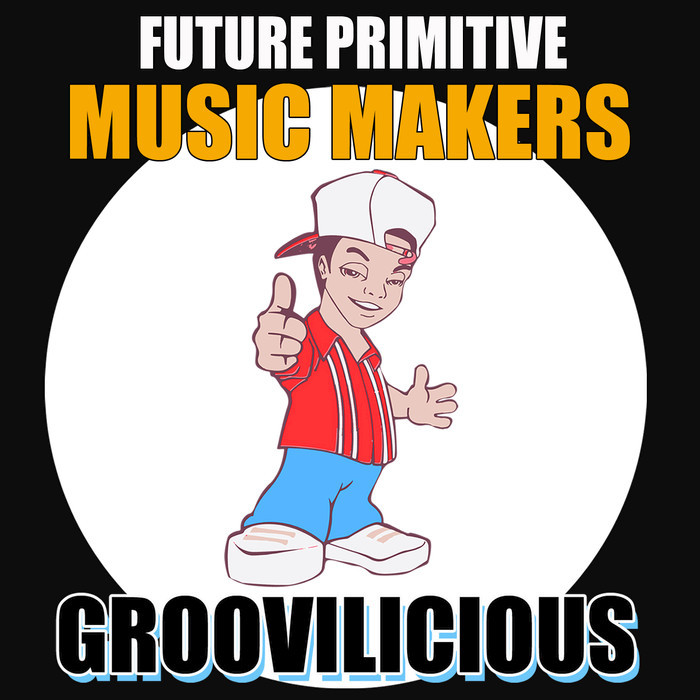 FUTURE PRIMITIVE - Music Makers