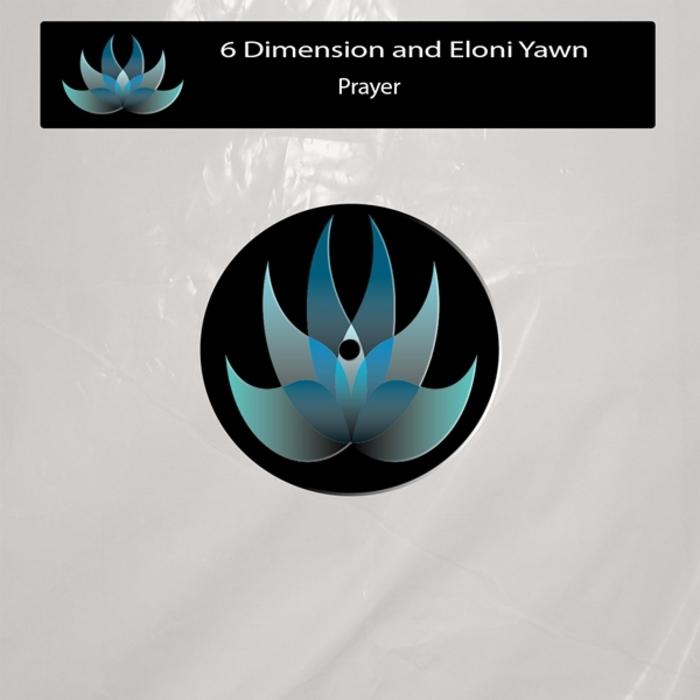 6 DIMENSION & ELONI YAWN - Prayer