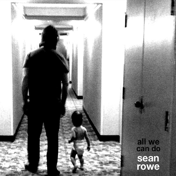 SEAN ROWE - All We Can Do EP