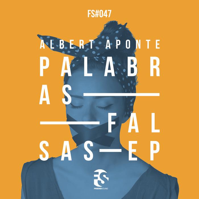 ALBERT APONTE - Palabras Falsas EP