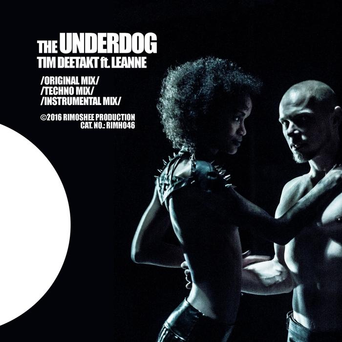 TIM DEETAKT feat LEANNE - The Underdog