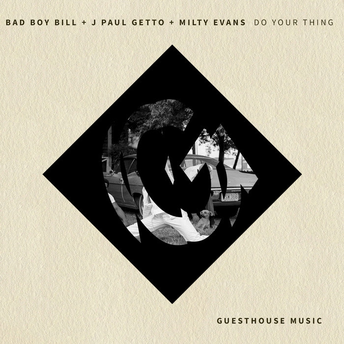 BAD BOY BILL/J PAUL GETTO/MILTY EVANS - Do Your Thing