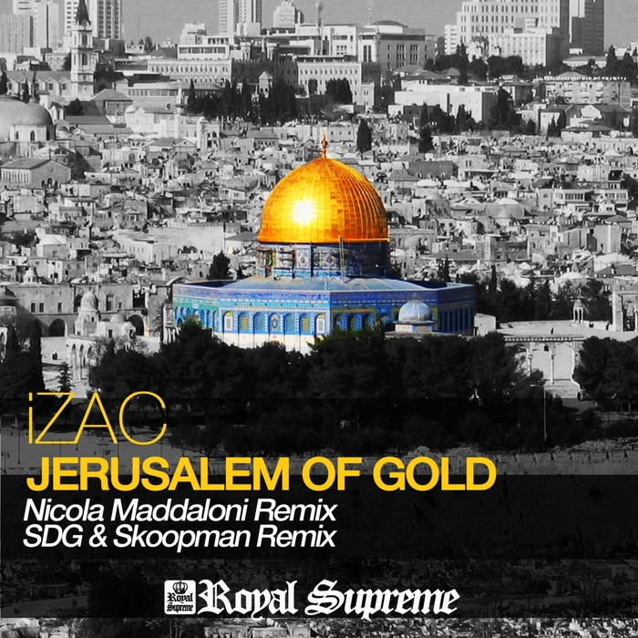 IZAC - Jerusalem Of Gold