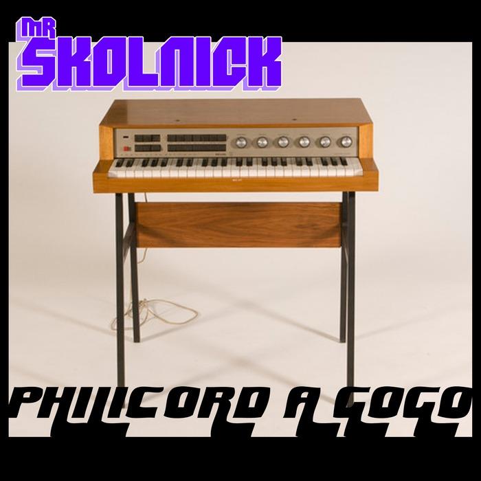 MR SKOLNICK - Philicord A Gogo