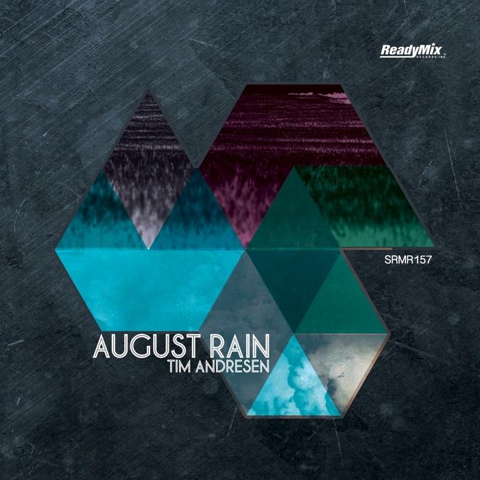 TIM ANDRESEN - August Rain
