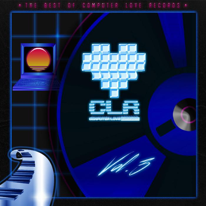 VARIOUS - The Best Of Computer Love Records Vol 3