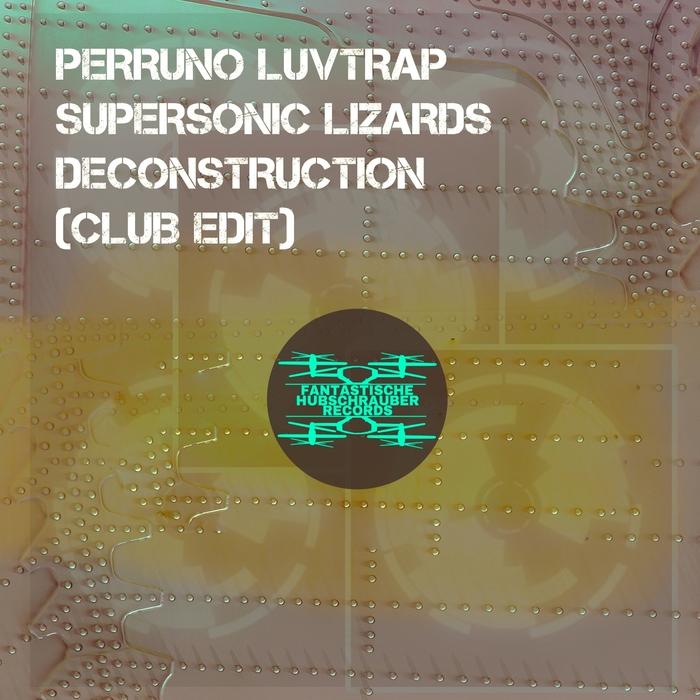 SUPERSONIC LIZARDS/PERRUNO LUVTRAP - Deconstruction