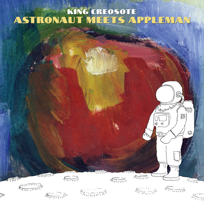 KING CREOSOTE - Astronaut Meets Appleman