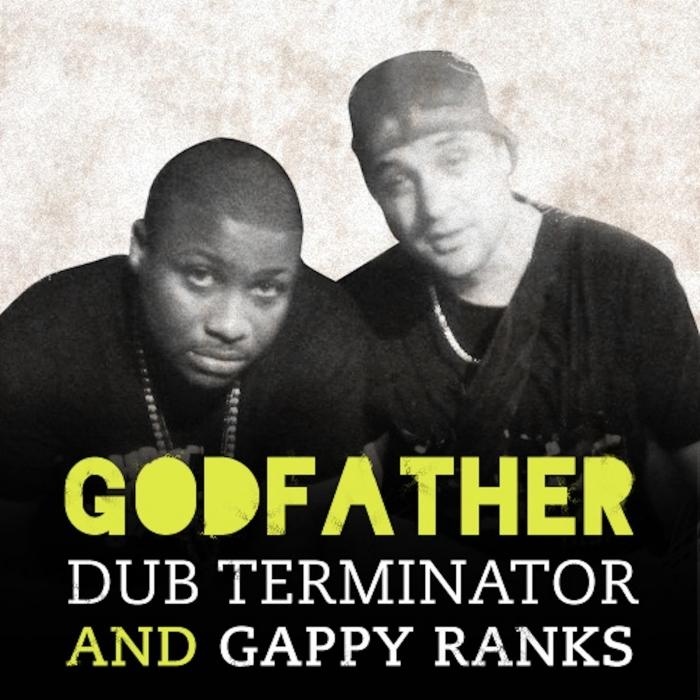 DUB TERMINATOR feat GAPPY RANKS - Godfather