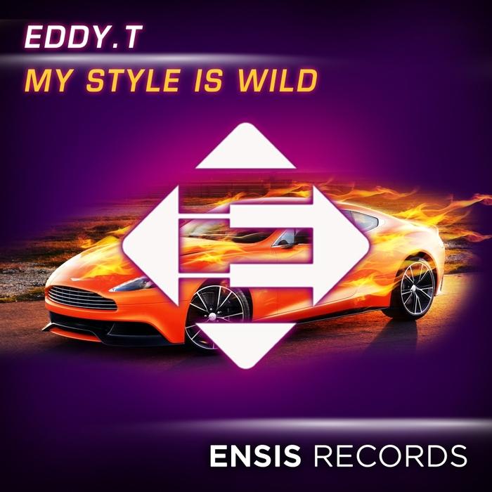 EDDY T - My Style Is Wild