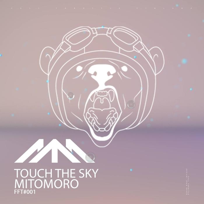 MITOMORO - Touch The Sky