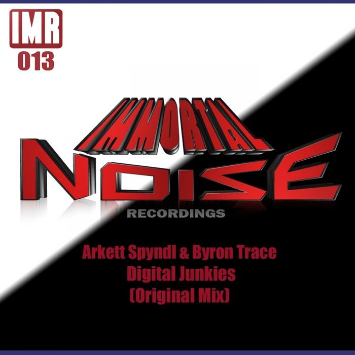 ARKETT SPYNDL & BYRON TRACE - Digital Junkies
