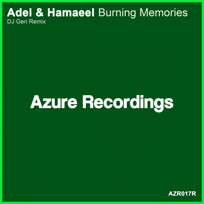 ADEL & HAMAEEL - Burning Memories