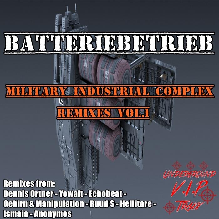 BATTERIEBETRIEB - Military Industrial Complex Remixes Vol 1