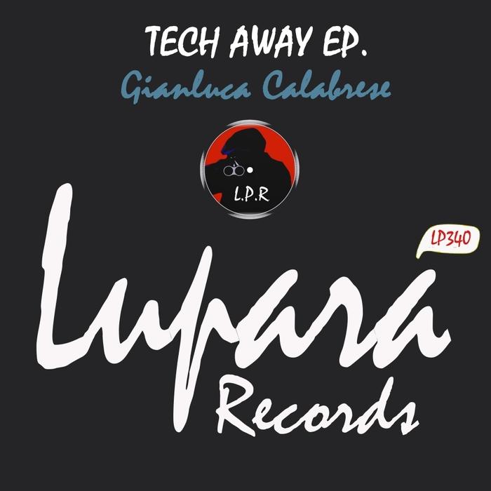 GIANLUCA CALABRESE - Tech Away EP