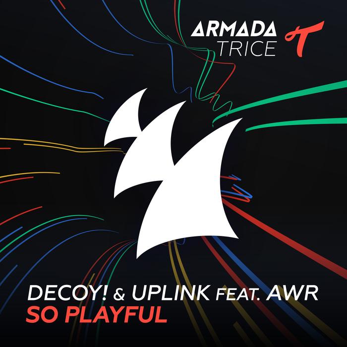 DECOY! & UPLINK feat AWR - So Playful
