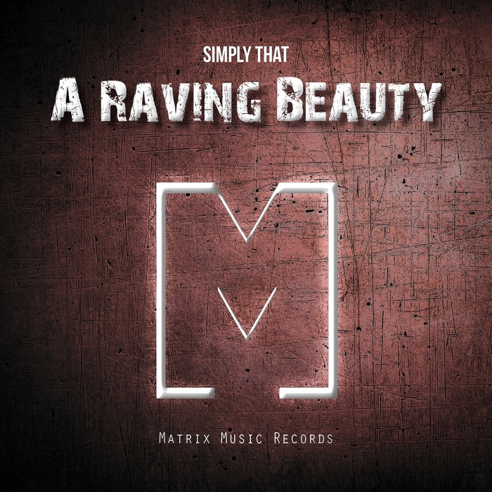 SIMPLY THAT - A Raving Beauty