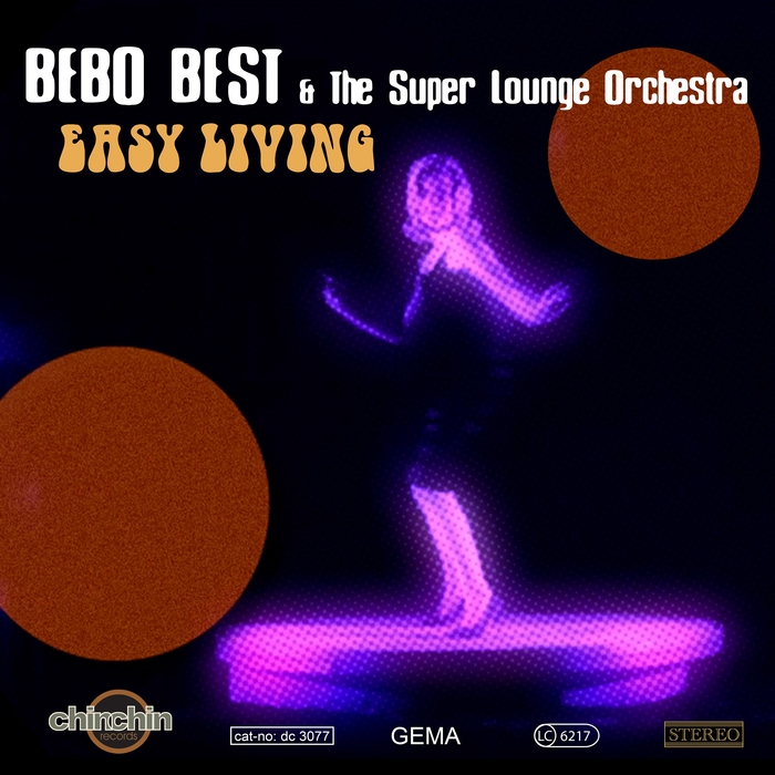 BEBO BEST & THE SUPER LOUNGE ORCHESTRA - Easy Living