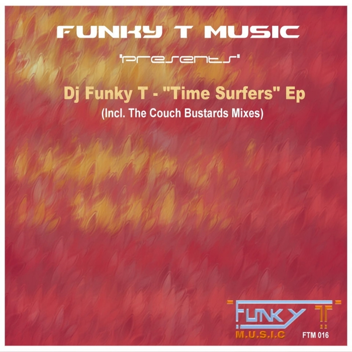 DJ FUNKY T - Time Surfers EP