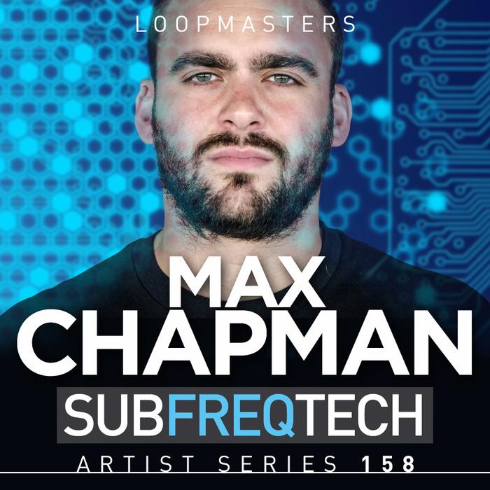 MAX CHAPMAN - Sub Freq Tech (Sample Pack WAV/APPLE/LIVE/REASON)