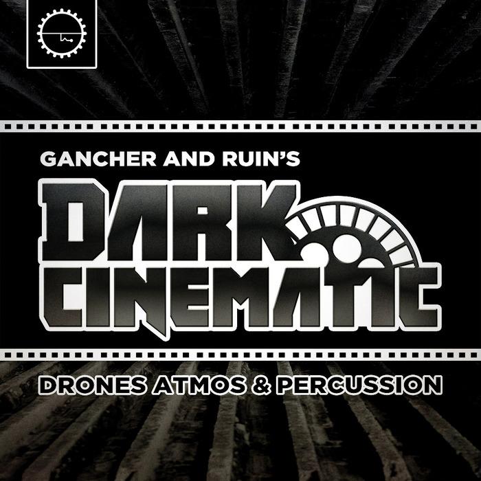 GANCHER & RUIN - Dark Cinematic (Sample Pack WAV)