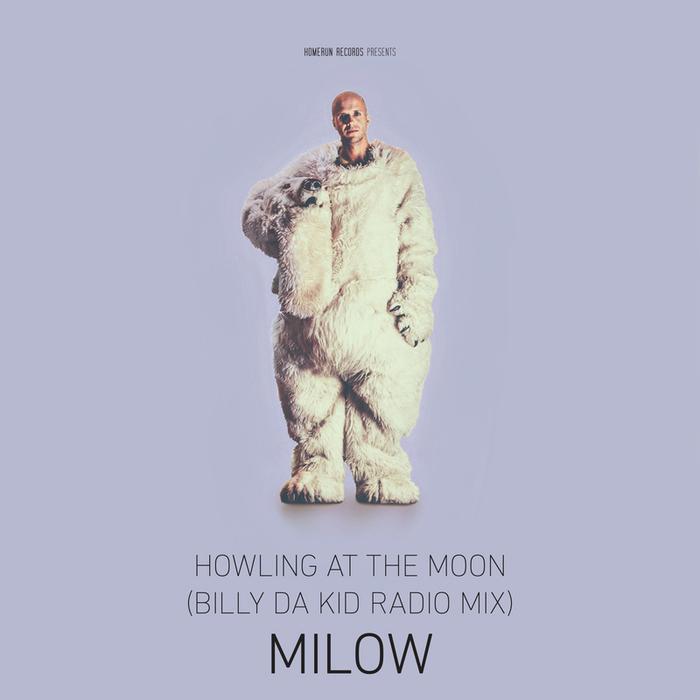 MILOW - Howling At The Moon (Billy Da Kid Radio Mix)