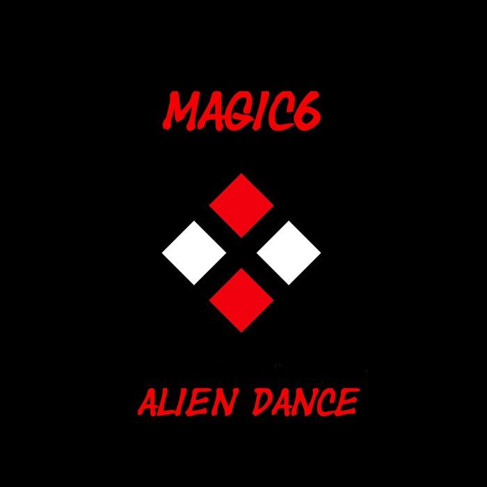 MAGIC6 - Alien Dance