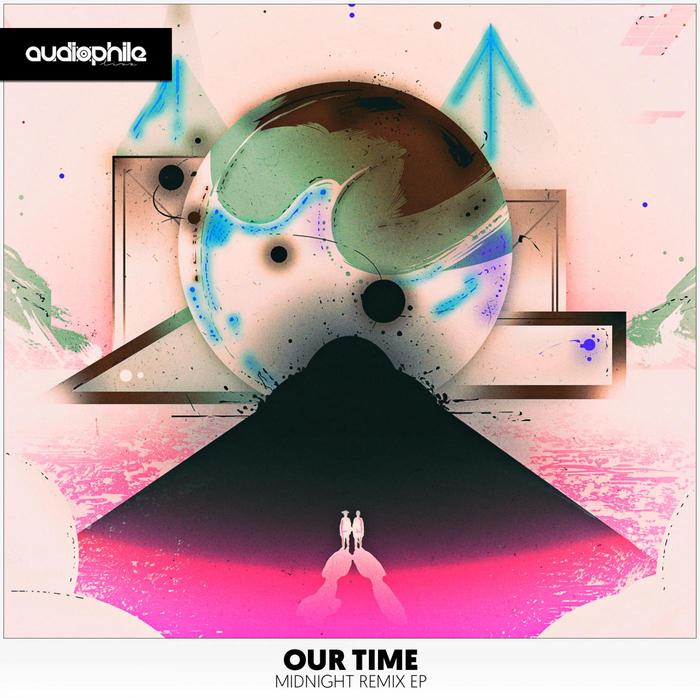 OUR TIME - Midnight Remix EP