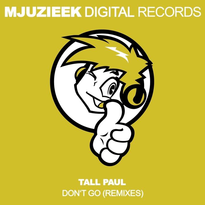 TALL PAUL - Don't Go (Remixes)