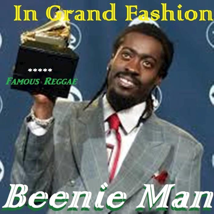 BEENIE MAN - In Grand Fashion