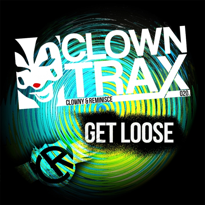 CLOWNY & REMINISCE - Get Loose