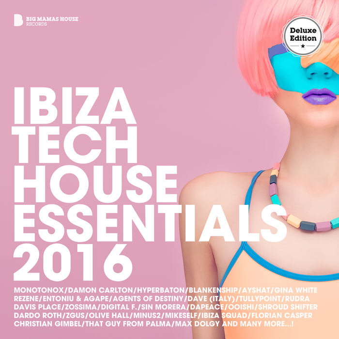 Various ibiza tech house essentials 2016 deluxe version for Classic ibiza house tracks