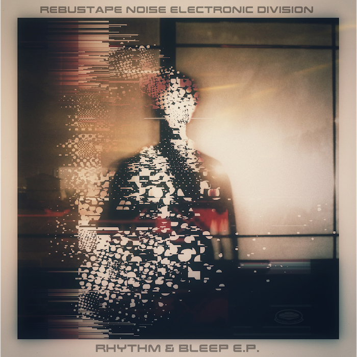 REBUSTAPE NOISE ELECTRONIC DIVISION - Rhythm & Bleep EP