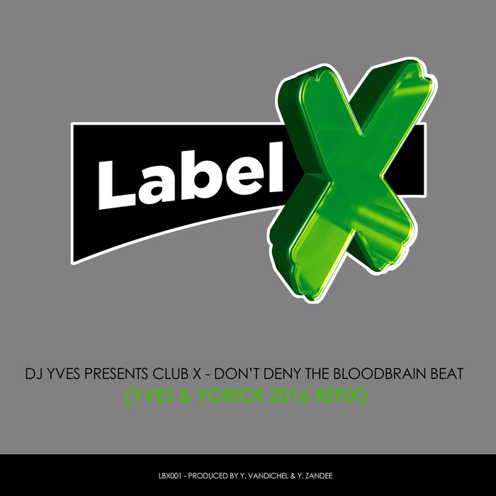 DJ YVES presents CLUB X - Don't Deny The Bloodbrain Beat