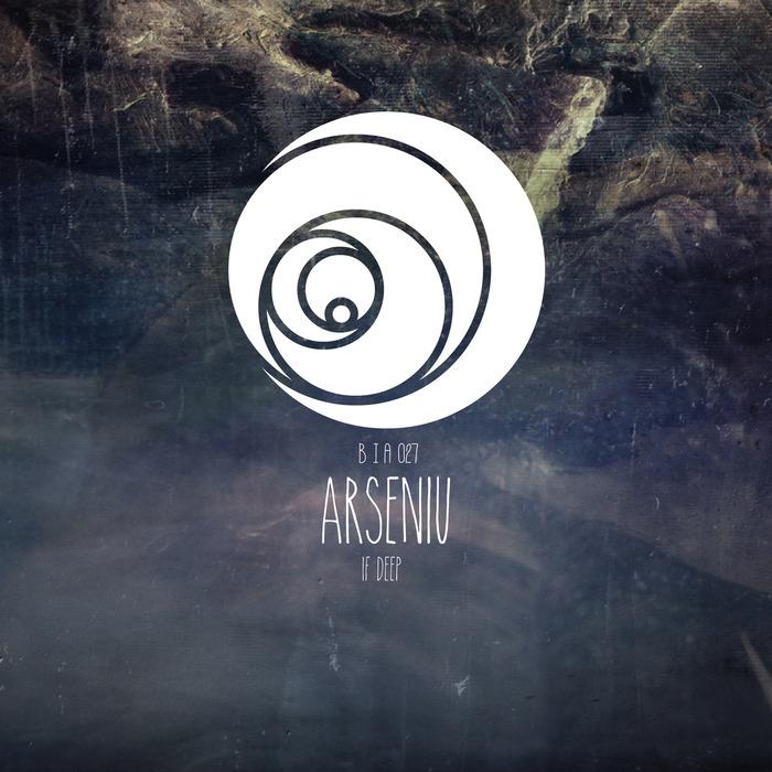 ARSENIU - If Deep