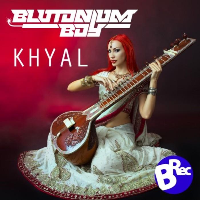 BLUTONIUM BOY - Khyal