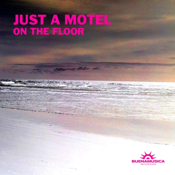 JUST A MOTEL - On The Floor