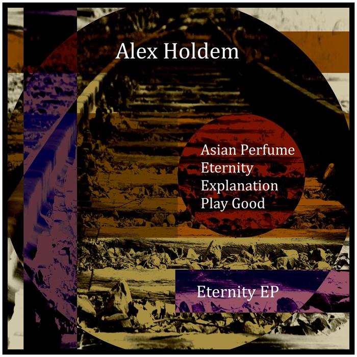 ALEX HOLDEM - Eternity EP