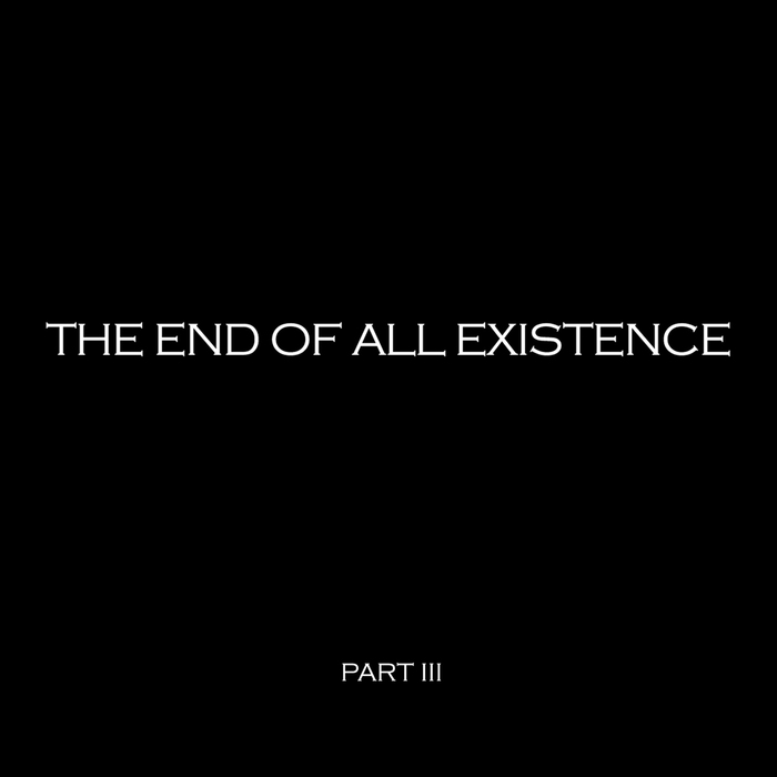 THE END OF ALL EXISTENCE - Choir Of Devastation