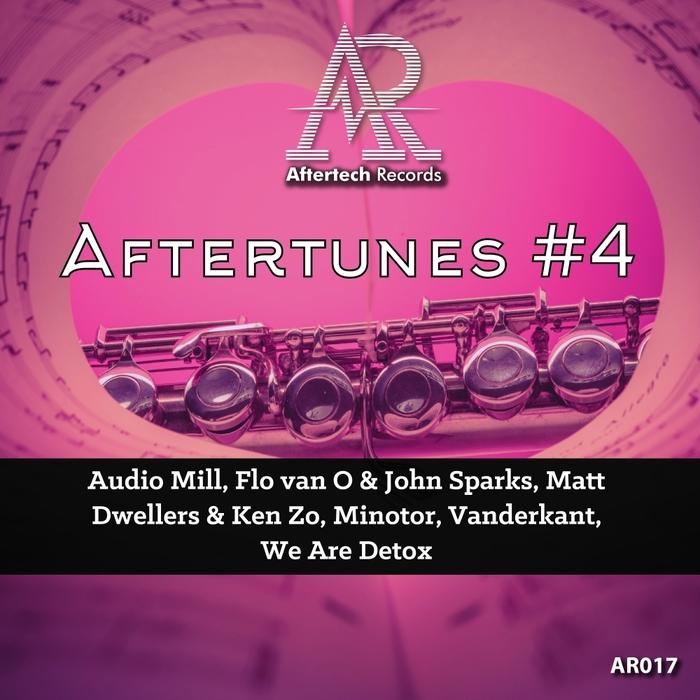 MATT DWELLERS/KEN ZO/WE ARE DETOX/JOHN SPARKS/FLO VAN O/VANDERKANT/AUDIO MILL/MINOTOR - Aftertunes #4
