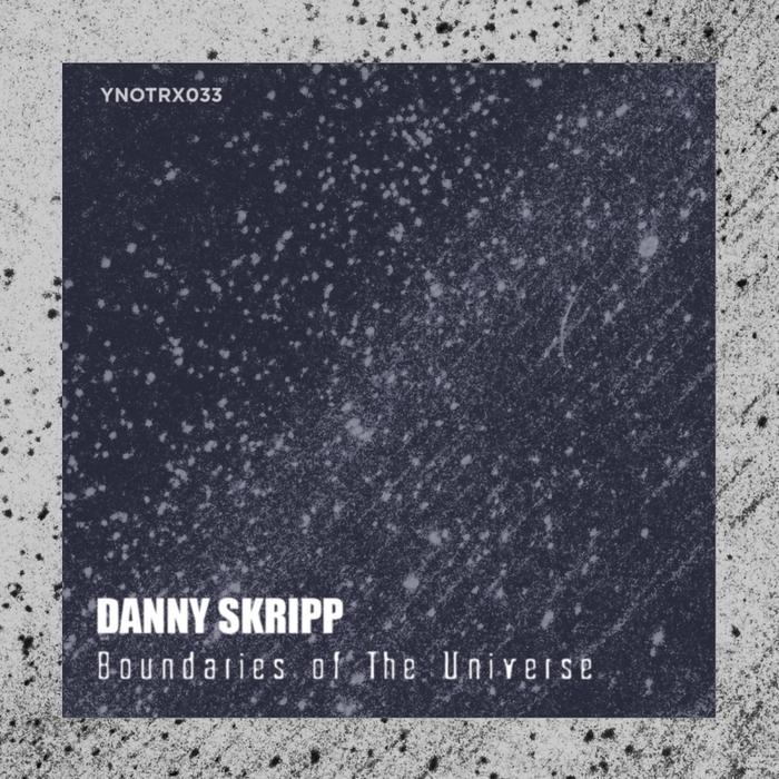 DANNY SKRIPP - Boundaries Of The Universe