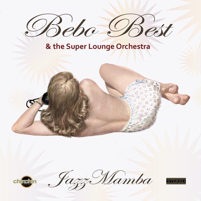 BEBO BEST & THE SUPER LOUNGE ORCHESTRA - JazzMamba