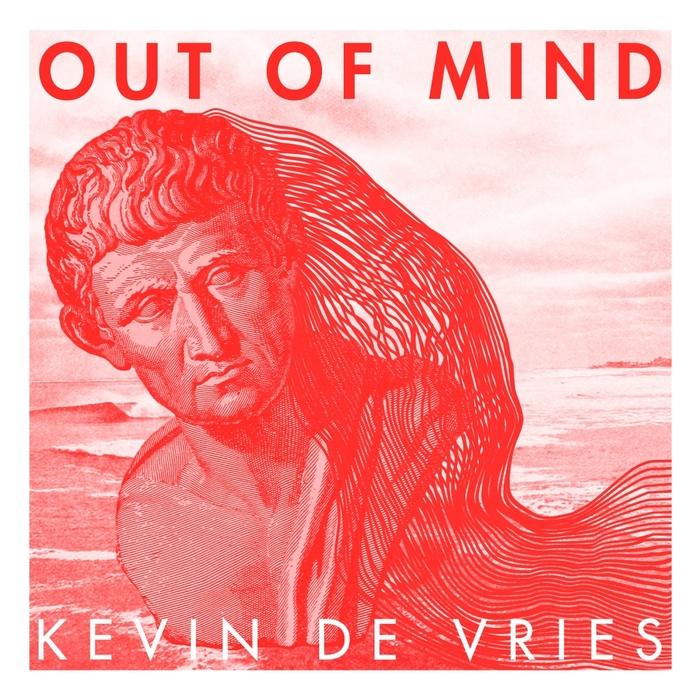 KEVIN DE VRIES - Out Of Mind EP
