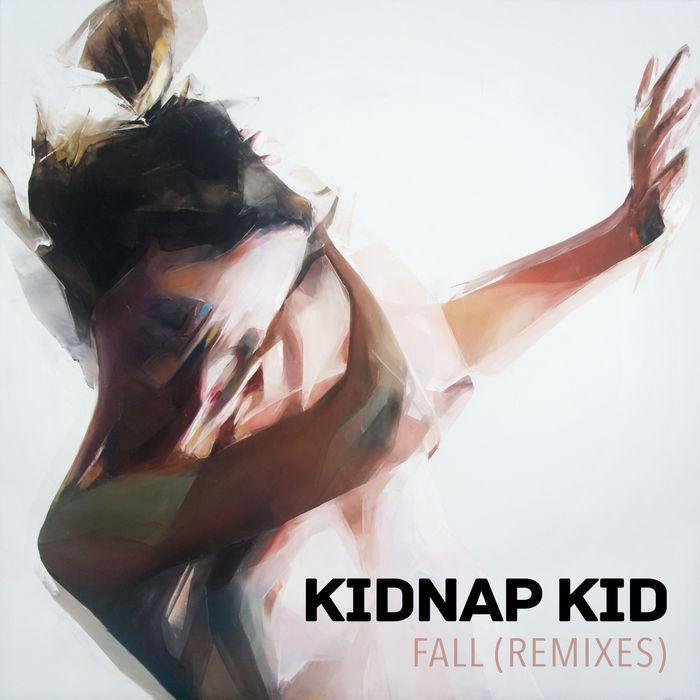 KIDNAP - Fall (Remixes)