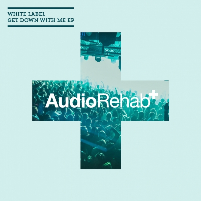 WHITE LABEL - Get Down With Me EP
