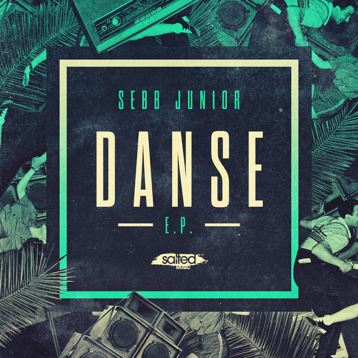 SEBB JUNIOR - Danse EP