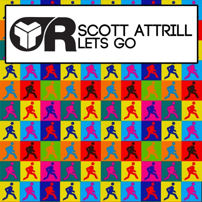 SCOTT ATTRILL - Let's Go